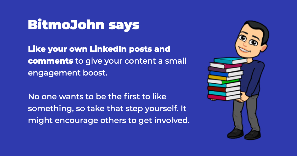 Like your own LinkedIn posts and comments