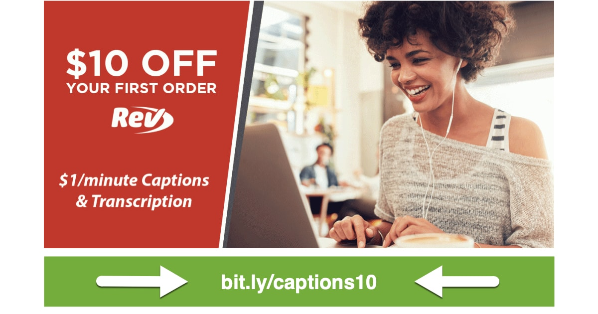 Get $10 free caption credit with Rev